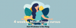 4-weekse Mindfulness Training